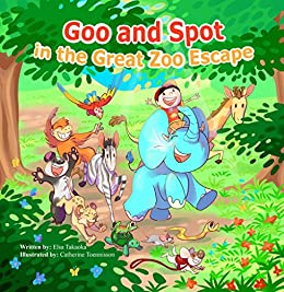 Goo and Spot in The Great Zoo Escape by [Takaoka, Elsa]
