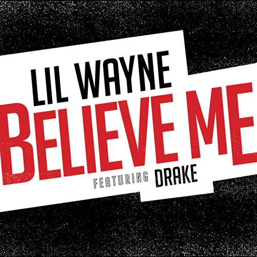 Believe Me [feat. Drake] [Clean]