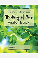 Please write in my Thinking of You Visitor Book: Visitor record and log for the chronically ill or hospice patients who may be too unwell or drowsy to remember visits clearly Paperback