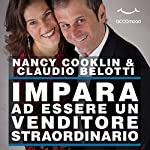 Impara ad essere un venditore straordinario: Self Help - Allenamenti mentali in 60 minuti   Nancy Cooklin,Claudio Belotti