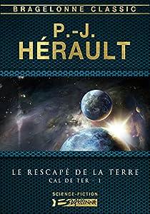 Cal de Ter, tome 1 : Le Rescapé de la Terre par Hérault