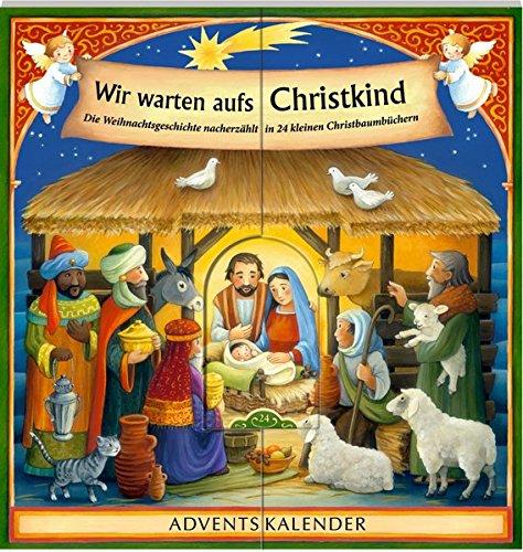Wir warten aufs Christkind ...: Die Weihnachtsgeschichte nacherzählt in 24 kleinen Christbaumbüchern