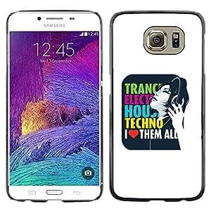 TopCaseStore / la caja del caucho duro de la cubierta de protección de la piel - Trance Techno Music House Electro Love Quote - Samsung Galaxy S6 SM-G920