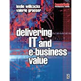 Delivering IT and eBusiness Value (Computer Weekly Professional Series)