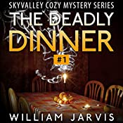 The Deadly Dinner #1: Sky Valley Cozy Mystery Ghost Trilogy Series | William Jarvis