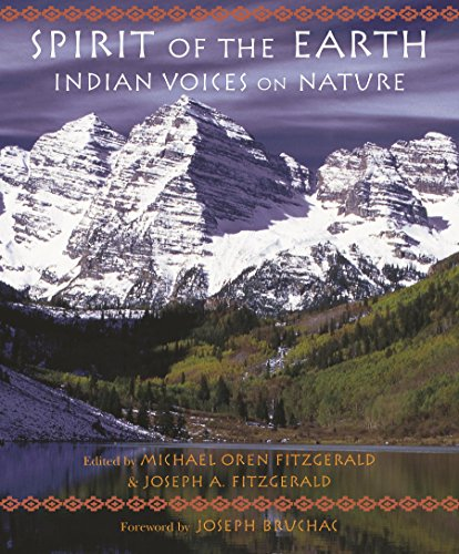 Spirit of the Earth: Indian Voices on Nature (Sacred Worlds) - Native American Rituals