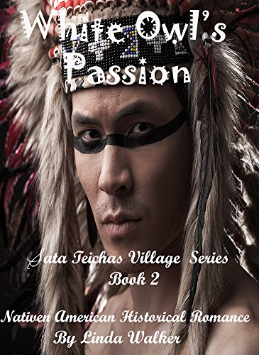 White Owl's Passion (Sata Teichas Village Series Book 2)