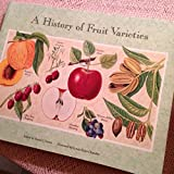 img - for A History of Fruit Varieties: The American Pomological Society : One Hundred and Fifty Years, 1848-1998 book / textbook / text book