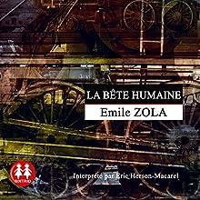 La bête humaine (Rougon-Macquart 17)   Livre audio Auteur(s) : Émile Zola Narrateur(s) : Éric Herson-Macarel