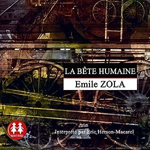 La bête humaine (Rougon-Macquart 17) Audiobook
