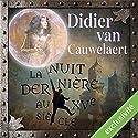 La nuit dernière au XVe siècle | Livre audio Auteur(s) : Didier Van Cauwelaert Narrateur(s) : Hervé Lavigne