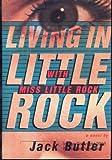 Living in Little Rock with Miss Little Rock, Jack Butler, 0394586638