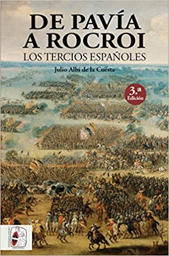 De Pavia a Rocroi. Los tercios de infantería española (Historia de España)