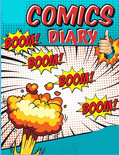 Pdf Comics COMICS DIARY: blank comic book for Creating Your Own Comics With This Comic Book Journal Notebook: Over 100 Pages Large Big 8.5' x 11' Cartoon / Comic Book With Lots of Templates (Blank Comic Books)