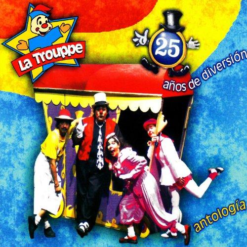 La Trouppe, 25 años de diversión. Antología