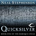Quicksilver: Book One of The Baroque Cycle Hörbuch von Neal Stephenson Gesprochen von: Simon Prebble, Kevin Pariseau, Neal Stephenson
