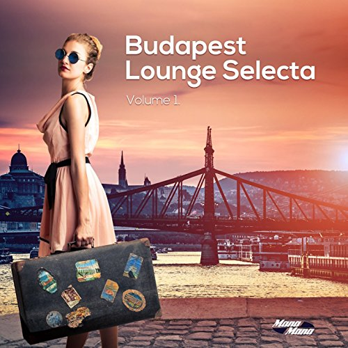 Budapest Lounge Selecta, Vol. 1 (Smooth Electronic Beats from Hungary)