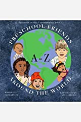 Preschool Friends A-Z Around the World (Together In Peace And Harmony, Book 1) (Volume 1) Paperback