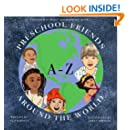 Preschool Friends A-Z Around the World (Together In Peace And Harmony, Book 1) (Volume 1)