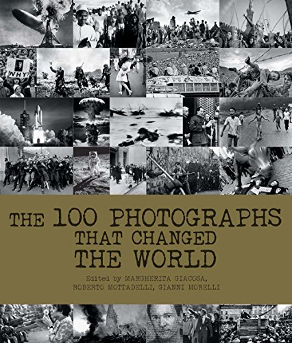 The 100 Photographs That Changed the World (Time Life 100 Photos That Changed The World)