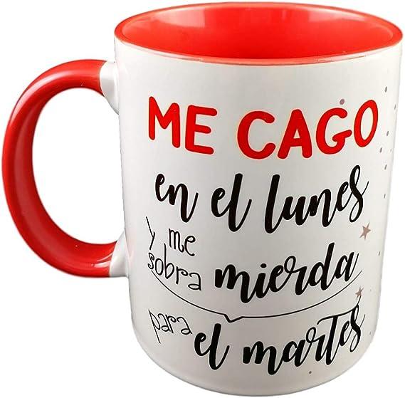 Taza Color Frase ME CAGO EN EL Lunes Y ME SOBRA Mierda para EL Martes (roja): Amazon.es: Hogar