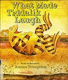 What Made Tiddalik Laugh (Folktales of the World)