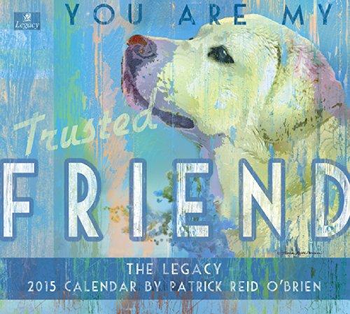 Legacy Publishing Group, Inc. 2015 Wall Calendar, Trusted Friend by Patrick Reid O'Brien - Art 2015 Wall Calendars Folk