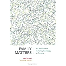 Family Matters, Third Edition: An Introduction to Family Sociology in Canada