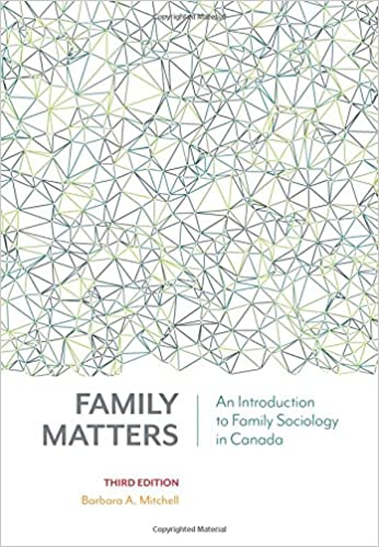 Family Matters An Introduction to Family Sociology in Canada 3rd Canadian Edition