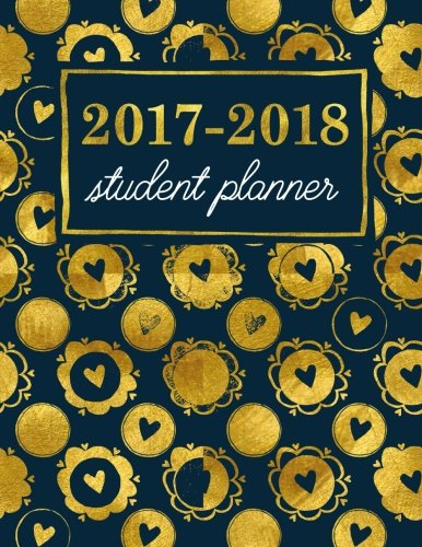 Student Planner: Weekly Academic Organizer: Metallic Gold Hearts & Frills on Navy (Planners & Organizers for High School, College & University Students) (Volume 8)