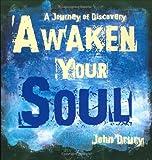 Awaken Your Soul, John Drury, 0977698505
