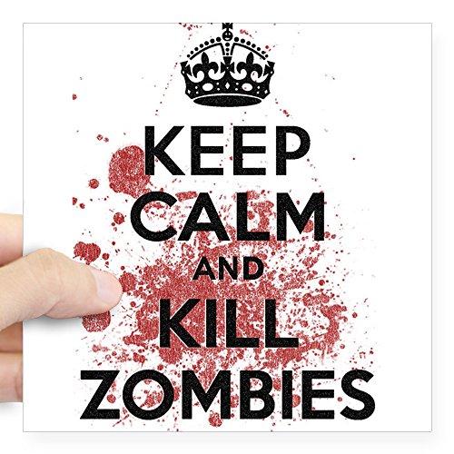 CafePress - Keep Calm And Kill Zombies Sticker