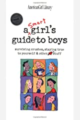 A Smart Girls Guide to Boys: Surviving Crushes, Staying True to Yourself & Other Stuff (American Girl Library) Paperback