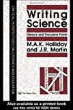 Writing Science : Literacy and Discursive Power, M.A.K. Halliday, J.R. Martin, 0750700467