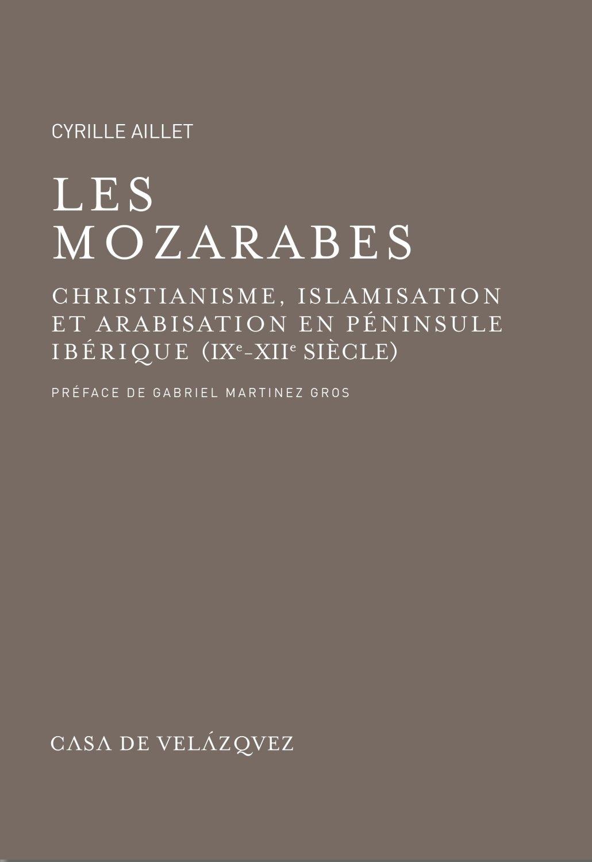 Download Les Mozarabes. Christianisme et arabisation en al-Andalus (IXe - XIIe siecle) pdf