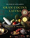 Gran Cocina Latina: The Food of Latin...