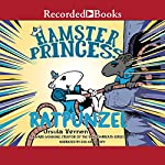 Ratpunzel: Hamster Princess, Book 3 | Ursula Vernon