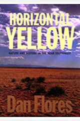 Horizontal Yellow: Nature and History in the Near Southwest Paperback