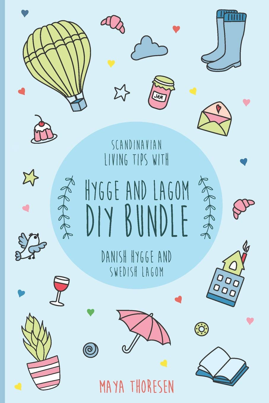 Hygge and Lagom DIY Bundle: Scandinavian living tips with Danish Hygge and Swedish Lagom: Amazon.es: Maya Thoresen: Libros en idiomas extranjeros