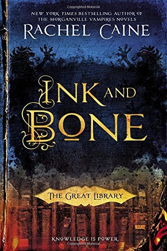 Ink And Bone The Great Library By Rachel