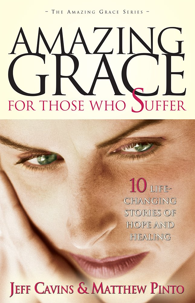 Download Amazing Grace for Those Who Suffer: 10 Life-Changing Stories of Hope and Healing (Amazing Grace Series) (The Amazing Grace Series) pdf epub