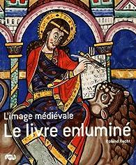 Le livre enluminé : L'image médiévale par Roland Recht