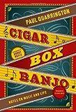 Cigar Box Banjo, Paul Quarrington, 1553654382