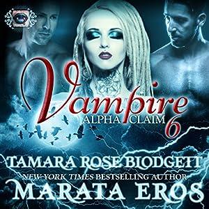 Vampire: Alpha Claim 6 Audiobook