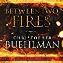 Between Two Fires Audiobook by Christopher Buehlman Narrated by Steve West