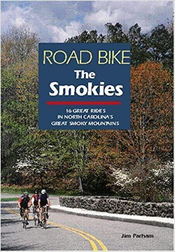 Road Bike the Smokies: 16 Great Rides in North Carolina's Great Smoky Mountains 1st edition by Jim Parham (1997)