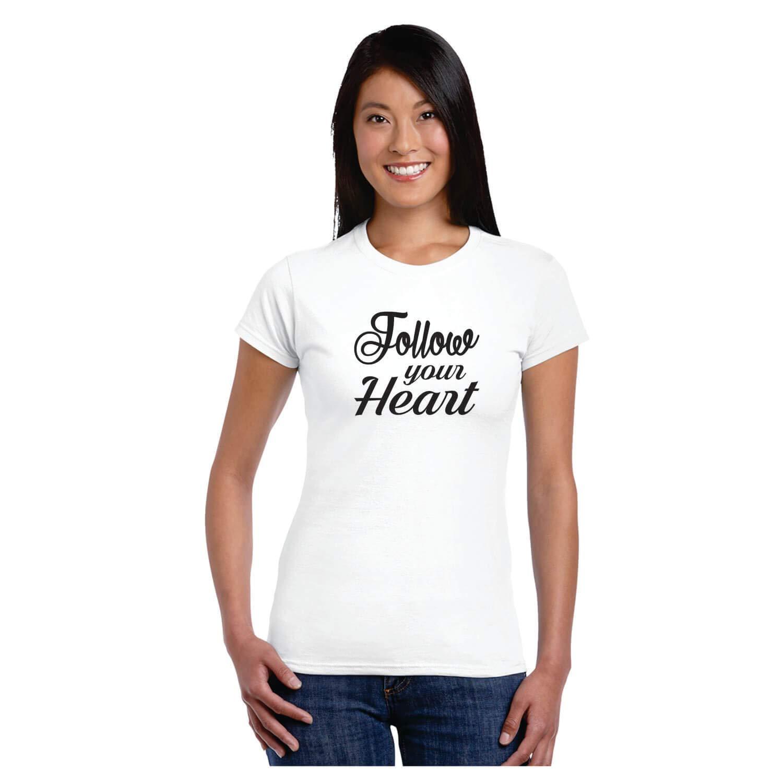 Follow Your Heart Slogan T Shirt