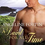 A Laird for All Time: A Laird for All Time, Book 1 | Angeline Fortin