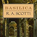 Basilica: The Splendor and the Scandal: Building St. Peter's Audiobook by R.A. Scotti Narrated by Josephine Bailey