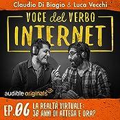La realtà virtuale: 30 anni di attesa e ora? (Voce del verbo Internet 6) | Claudio di Biagio, Luca Vecchi